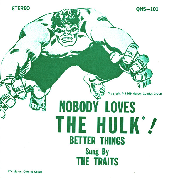 The Traits - Nobody Loves the Hulk