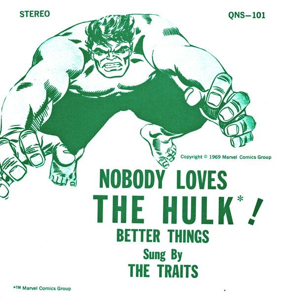 The Traits - Nobody Loves the Hulk